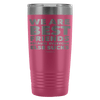 "Funny ""We Are Best Friends Because Everyone Else Sucks"" - 20 Oz Stainless Steel Tumbler"
