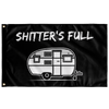 "Custom Crafted ""Shitters Full"" - Camping Flag"
