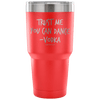 """Trust Me, You Can Dance - Vodka"" - Stainless Steel Tumbler"