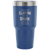 """Take Me Camping, Get Me Drunk, And Enjoy The Show"" Stainless Steel Tumbler"