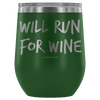 """Will Run For Wine"" - Stainless Steel Cup"