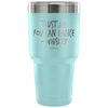 """Trust Me, You Can Dance - Whiskey"" - Stainless Steel Tumbler"