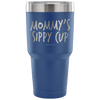 """Mommy's Sippy Cup"" - Stainless Steel Tumbler"