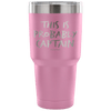 """This Is Probably Captain"" Stainless Steel Tumbler"
