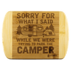 """Sorry For What I Said While We Were Trying To Park The Camper"" Cutting Board"