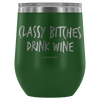 """Classy Bitches Drink Wine"" - Stemless Wine Cup"