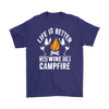 """Life Is Better With Wine and Campfire"" - Shirts and Hoodies"