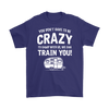 """You Don't Have To Be Crazy To Camp With Us, We Can Train You"" - Shirts and Hoodies"