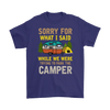 """Sorry For What I Said While We Were Trying To Park The Camper"" Funny Purple Camping Shirt"