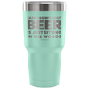 """Camping Without Beer Is Just Sitting In The Woods"" - Stainless Steel Tumbler"