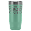 """My Sister Has An Awesome Sister (True Story)"" - 20oz Stainless Steel Tumbler"