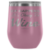 """Sip Happens, It's Okay To Wine"" Stemless Wine Cup"