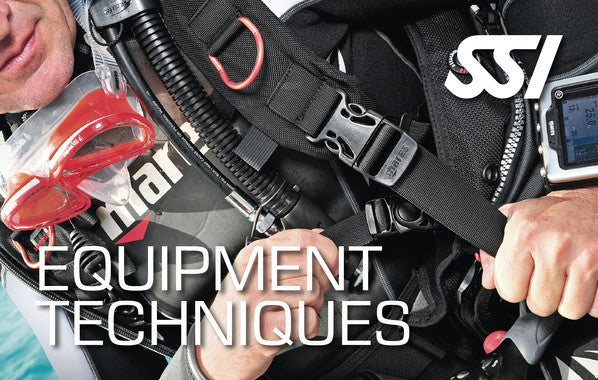 SSI Equipment Techniques - Outside The Asylum Diving & Travel