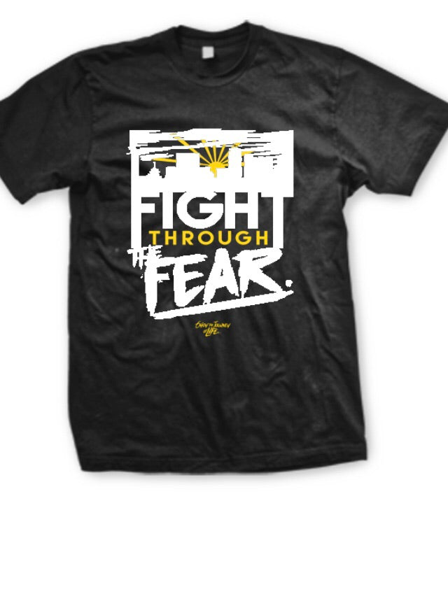Tee Shirt: Fighting Through The Fear