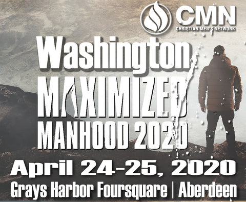 "Washington ""Maximized Manhood"" Men's Summit – Aberdeen 2020!"