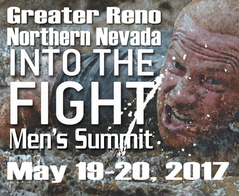 "Greater Reno ""Into the Fight"" Men's Summit and Men's Commissioning!"