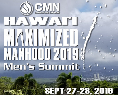 Hawaii Maximized Manhood Men's Summit 2019