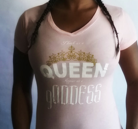Think as a Queen Appear as a gODDESS