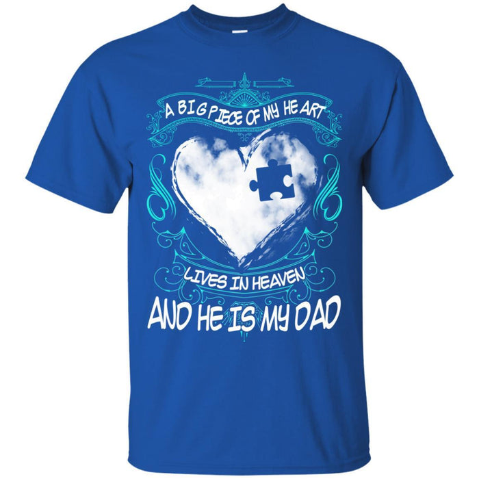 A Big Piece Of My Heart Lives In Heaven Dad T-shirt CustomCat