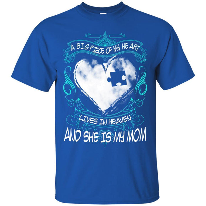 A Big Piece Of My Heart Lives In Heaven Mom T-shirts CustomCat