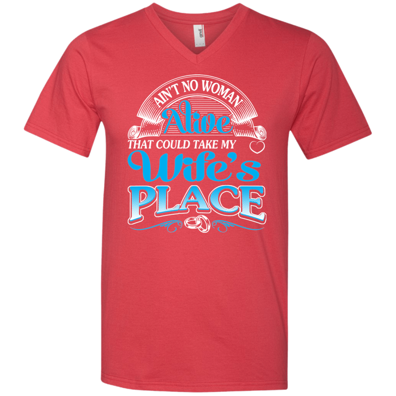 Ain't No Woman Alive That Could Take My Wife's Place t-shirt CustomCat