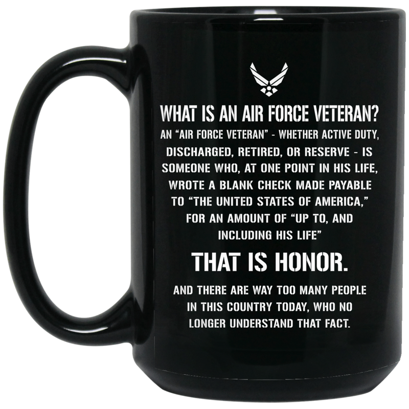 Air Force Coffee Mug What Is An Air Force Veteran? Discharged Retired Reserve That Is Hornor 11oz - 15oz Black Mug