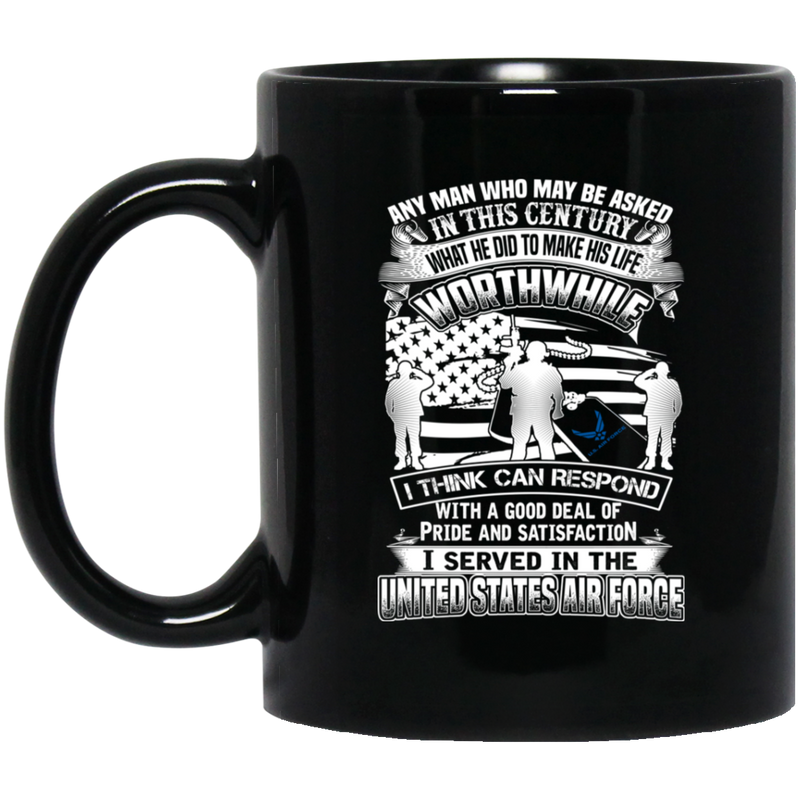 Air Force Mug A Good Deal Of Pride And Satisfaction I Served In The United States Air Force 11oz - 15oz Black Mug