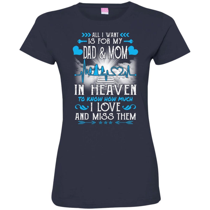 All I Want Is For My Dad And Mom In Heaven T-shirts CustomCat