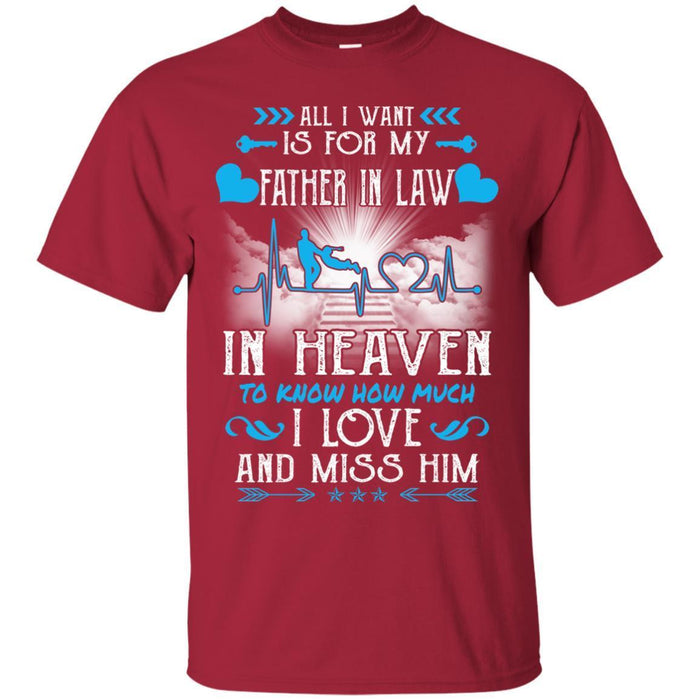 All I Want Is For My Father In Law In Heaven T-shirts CustomCat