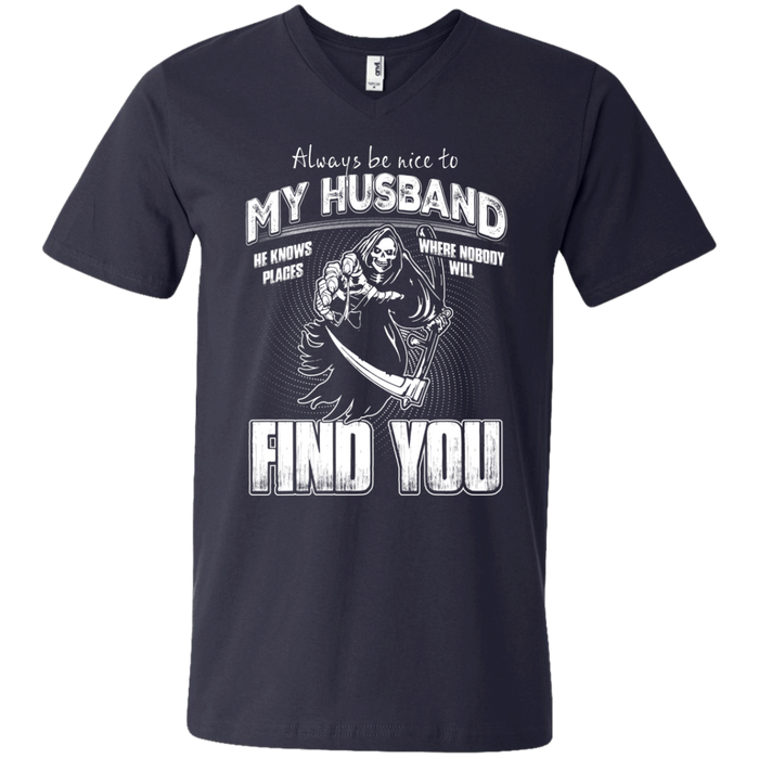 Always Be Nice To My Husband Funny T-shirts CustomCat