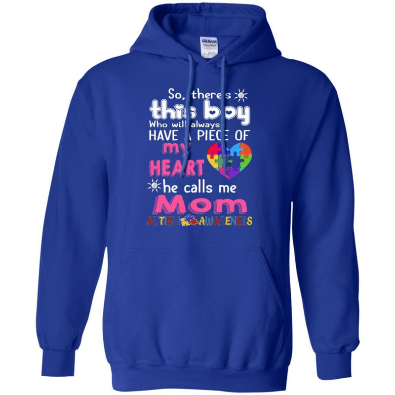 Autism T-Shirt So There This Boy Who Will Always Have A Piece Of My Heart He Call Me Mom Shirts CustomCat