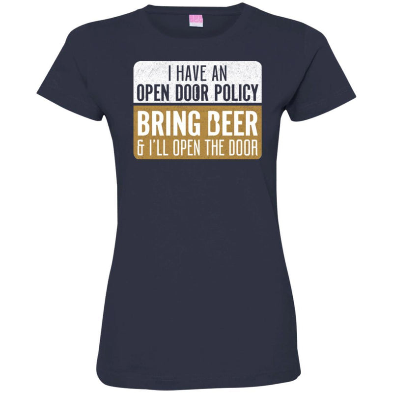 Beer T-Shirt I Have An Open Door Policy Bring Beer And I'll Open The Door Shirts CustomCat