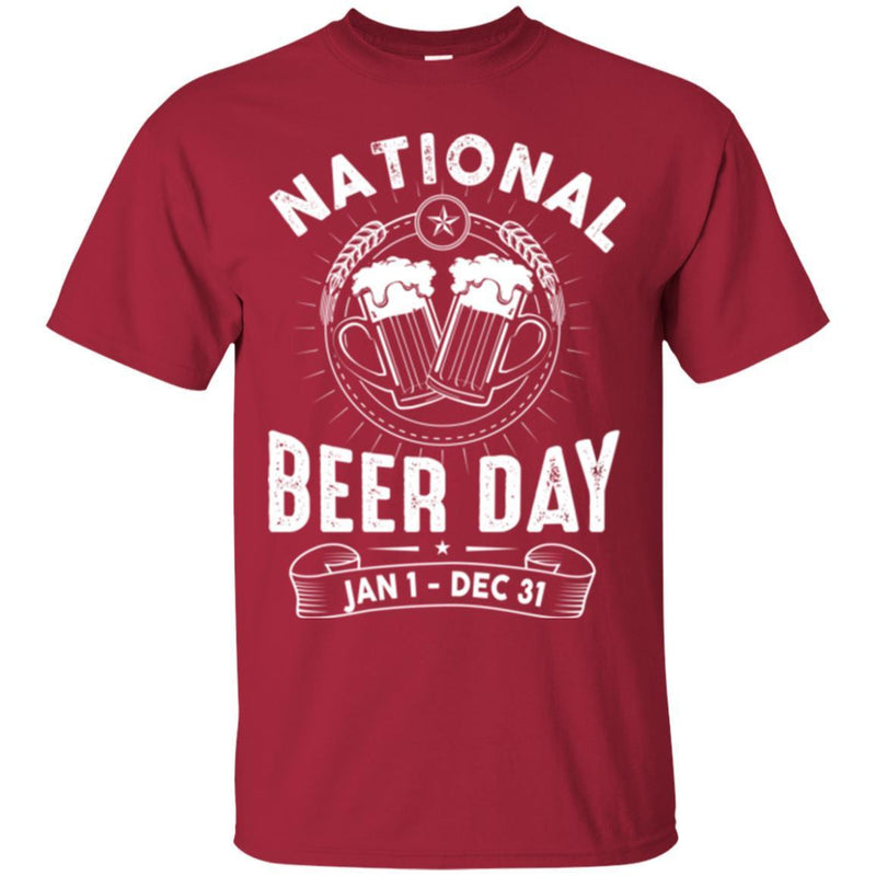 Beer T-Shirt National Beer Day Jan 1 - Dec 31 Funny Drinking Lovers Interesting Gift Tee Shirt CustomCat