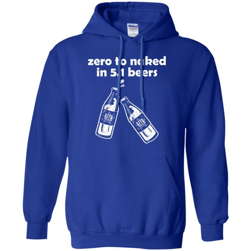 Beer T-Shirt Zero To Naked In 5.1 Beers Funny Drinking Lovers Interesting Gift Tee Shirt CustomCat