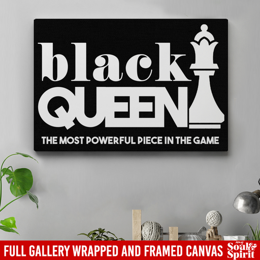 Black And Boujee Canvas - Black Queen The Most Powerful Piece In The Game Canvas for Women Africa CustomCat