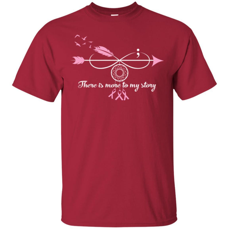 Breast Cancer Awareness T Shirt There Is More To My Story Infinity Dreamcatcher Shirts CustomCat