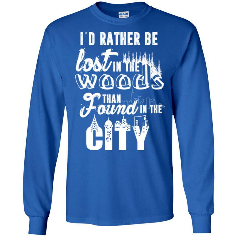 Camping T-Shirt I'd Rather Be Lost In The Woods Than Found In The City Funny Gift For Camper Tee Shirt CustomCat