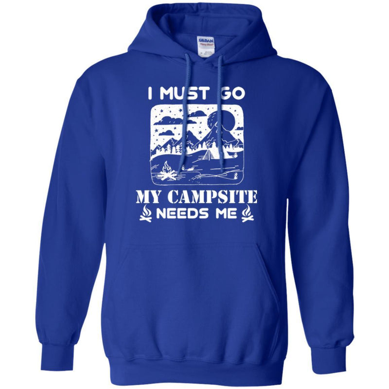 Camping T-Shirt I Must Go My Campsite Needs Me Campfire Funny Gift For Camper T-Shirt CustomCat