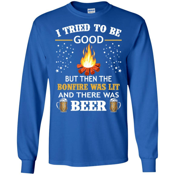04aecd1441feb Camping T-Shirt I Tried To Be Good But Then The Bonfire Was Lit And ...