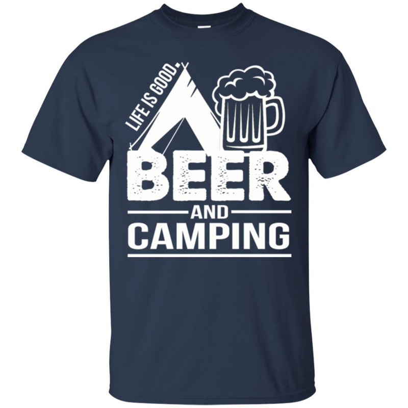 Camping T-Shirt Life Is Good Beer And Camping Funny Gift For Camper Tee Shirt CustomCat