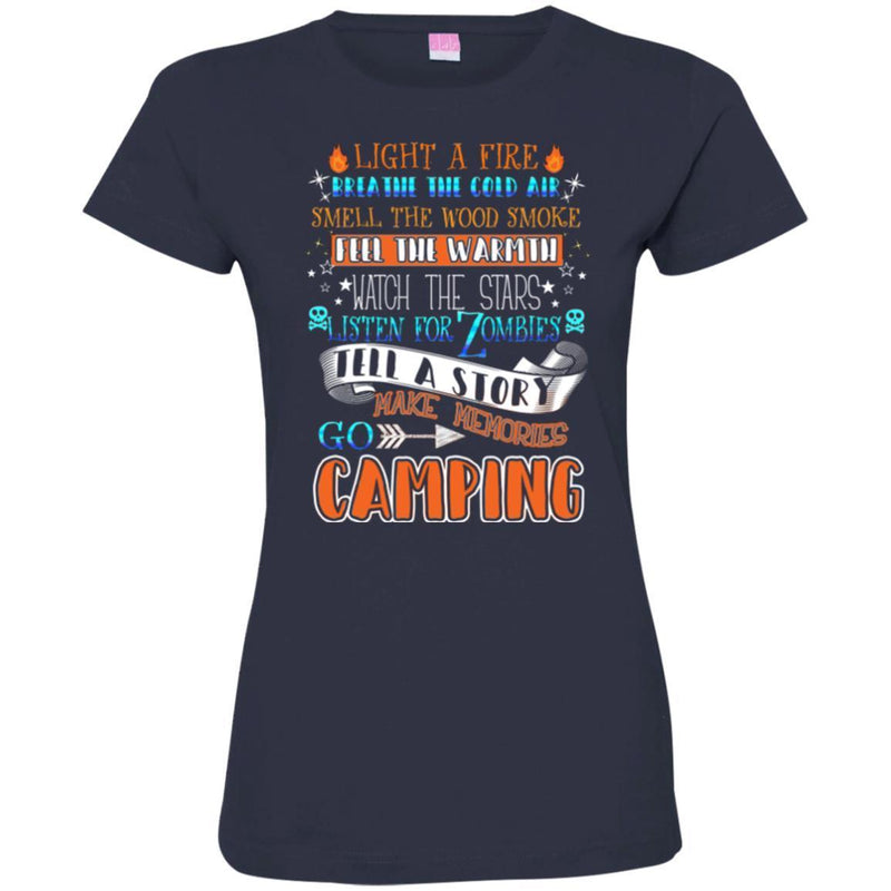 Camping T-Shirt Light A Fire Breathe The Cold Air Make Memories Go Camping Gift For Camper Tee Shirt CustomCat