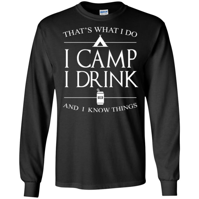 Camping T-Shirt That's What I Do I Camp I Drink And I Know Things Funny Gift For Camper Tee Shirt CustomCat