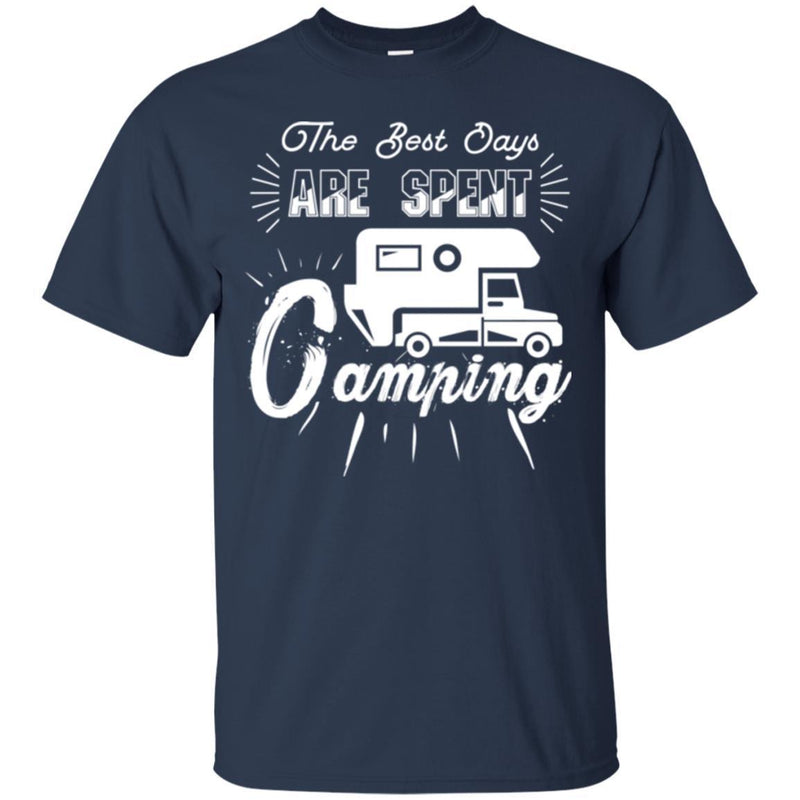 Camping T-Shirt The Best Days Are Spent Camping Funny Gift For Camper Tee Shirt CustomCat