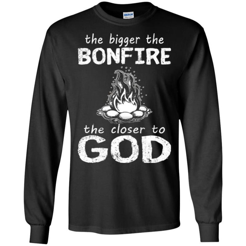 Camping T-Shirt The Bigger The Bonfire The Closer To God Funny Gift For Camper Tee Shirt CustomCat