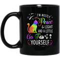 Cat Coffee Mug Cat I'm Mostly Peace And Light And A Little Go Yourself For Kitten Lovers 11oz - 15oz Black Mug CustomCat