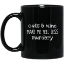 Cat Coffee Mug Cats Wine Make Me Feel Less Murdery 11oz - 15oz Black Mug CustomCat