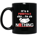 Cat Coffee Mug It's A Purrfect Day To Do Nothing 11oz - 15oz Black Mug CustomCat