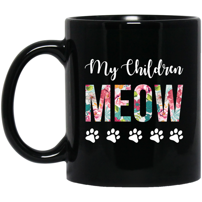 Cat Coffee Mug My Children Meow Kitties Lovers 11oz - 15oz Black Mug CustomCat