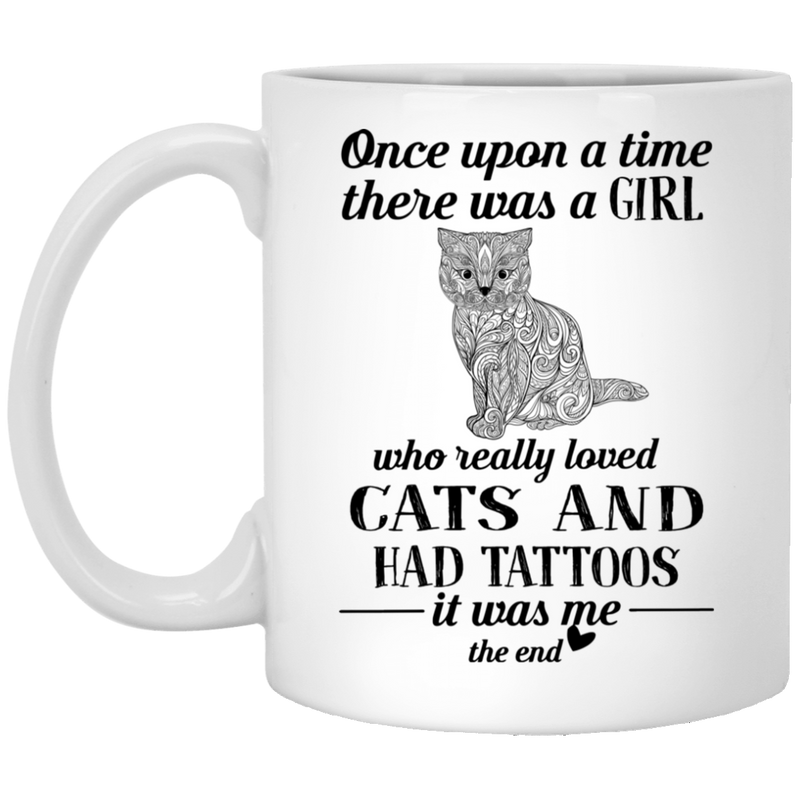 Cat Coffee Mug Once Upon A Time There Was A Girl Cats Tattoos 11oz - 15oz White Mug CustomCat