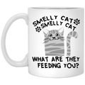 Cat Coffee Mug Smelly Cat What Are They Feeding You? For Cat Kitties Lovers 11oz - 15oz White Mug CustomCat